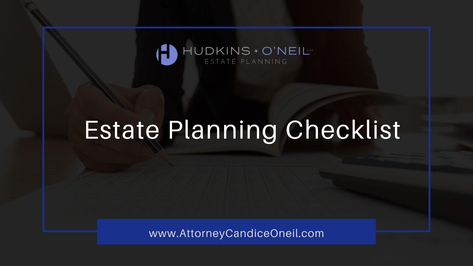 Estate Planning Checklist - candice oneil estate planning - new hampshire