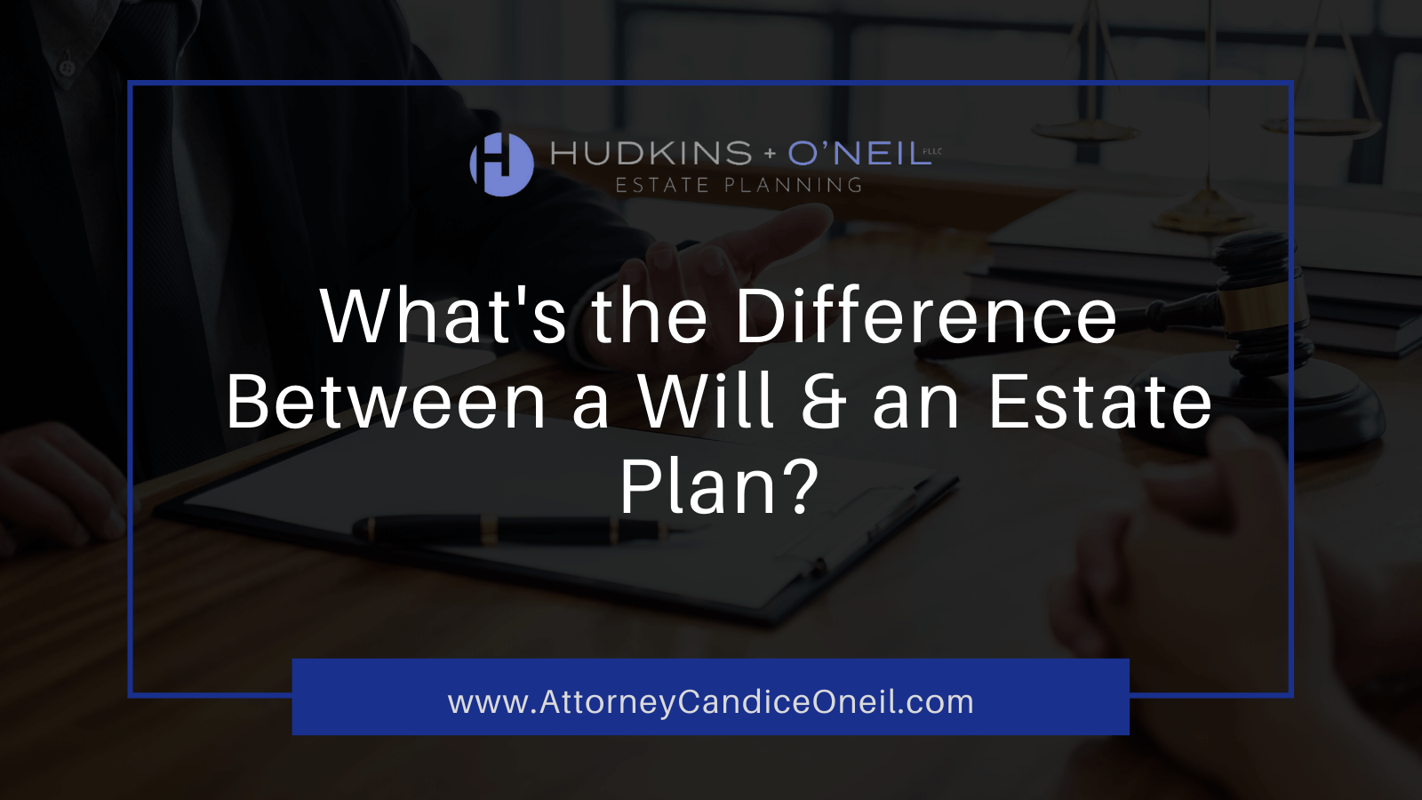 What's the Difference Between a Will & an Estate Plan? - candice oneil estate planning - new hampshire