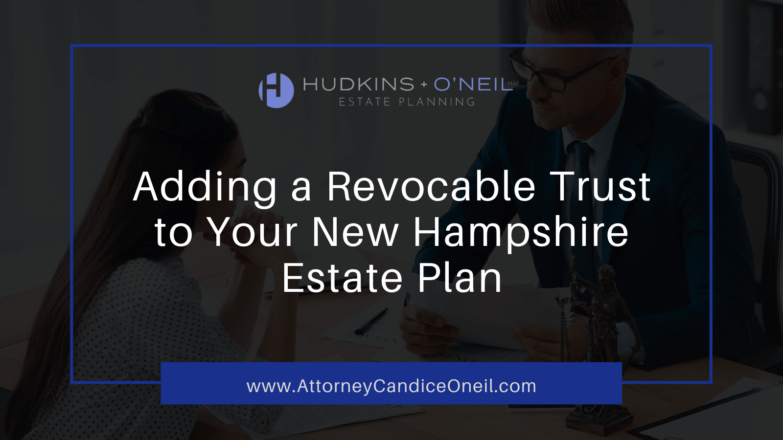 Adding a Revocable Trust to Your New Hampshire Estate Plan