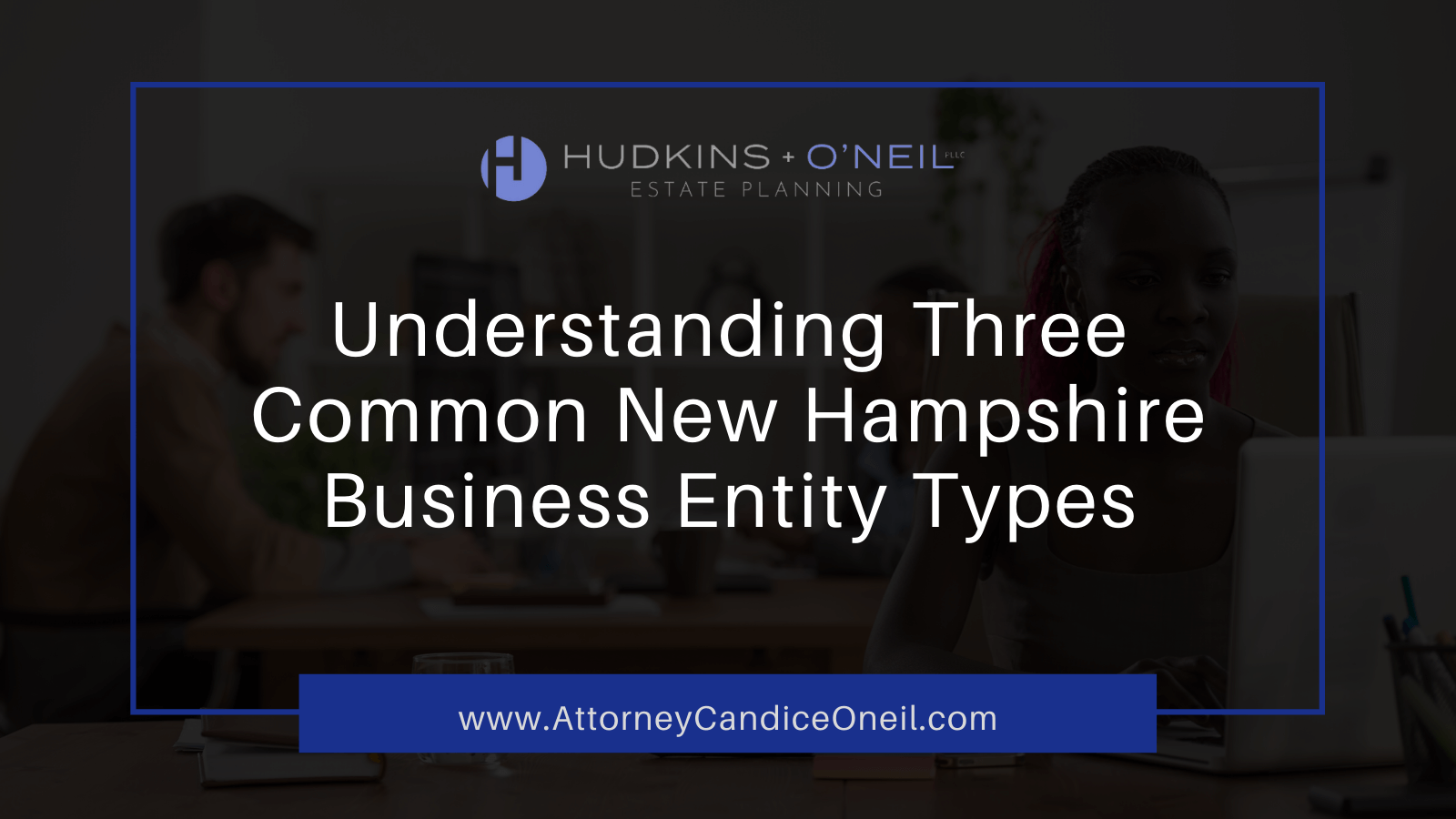 Understanding 3 Common New Hampshire Business Entity Types